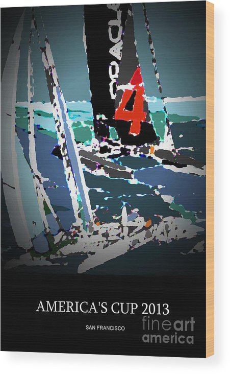 America's Cup Wood Print featuring the mixed media America's Cup 2013 Poster by Andrew Drozdowicz