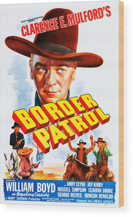 1940s Movies Wood Print featuring the photograph Border Patrol, Us Poster Art, William by Everett