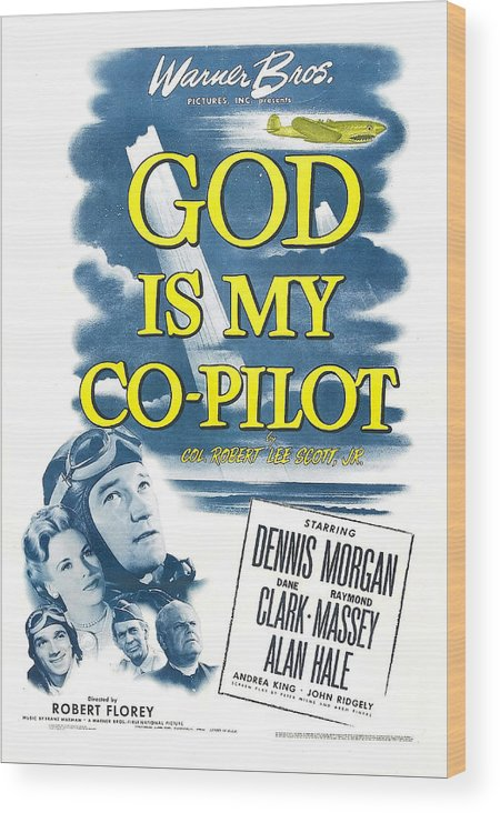 1940s Movies Wood Print featuring the photograph God Is My Co-pilot, Us Poster, Dennis by Everett