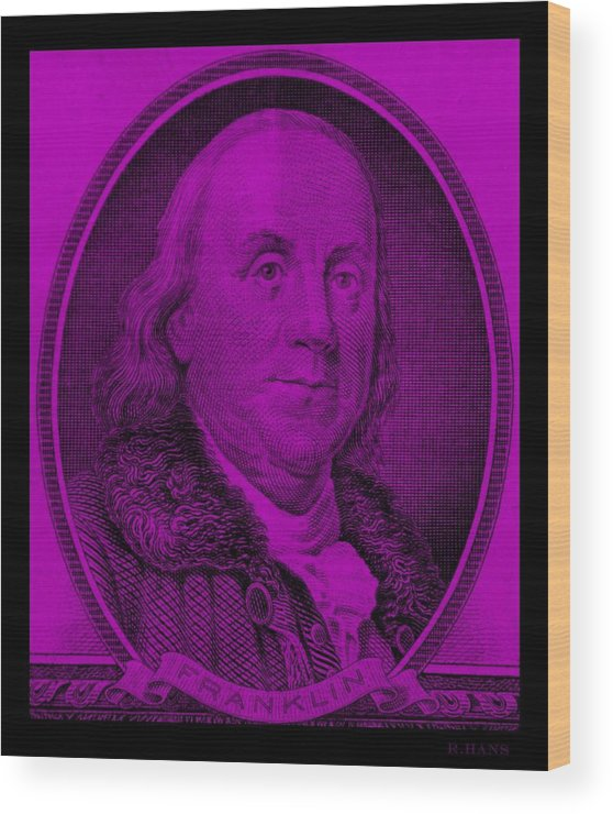 Ben Franklin Wood Print featuring the photograph Ben Franklin In Purple by Rob Hans