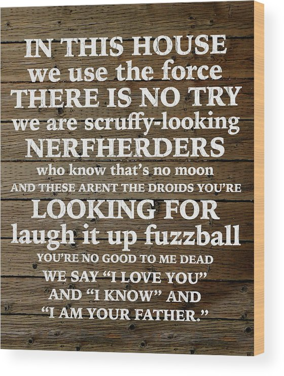 Star Wars Home Quotes Parody Humor Wood Print