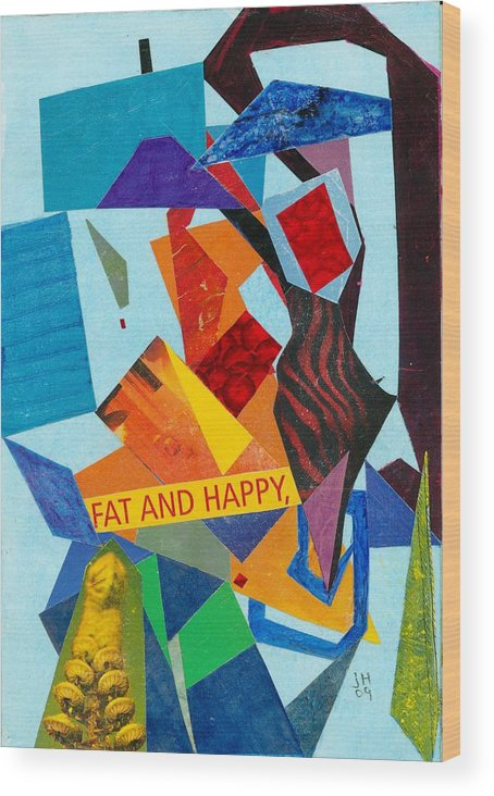 Abstract Art For Sale Wood Print featuring the painting Fat And Happy by Jerry Hanks