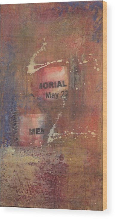 Abstract Wood Print featuring the painting Memorial Day 2008 by Kevin Stevens