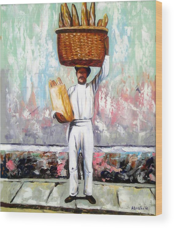 Bread Wood Print featuring the painting Breadman by Jose Manuel Abraham