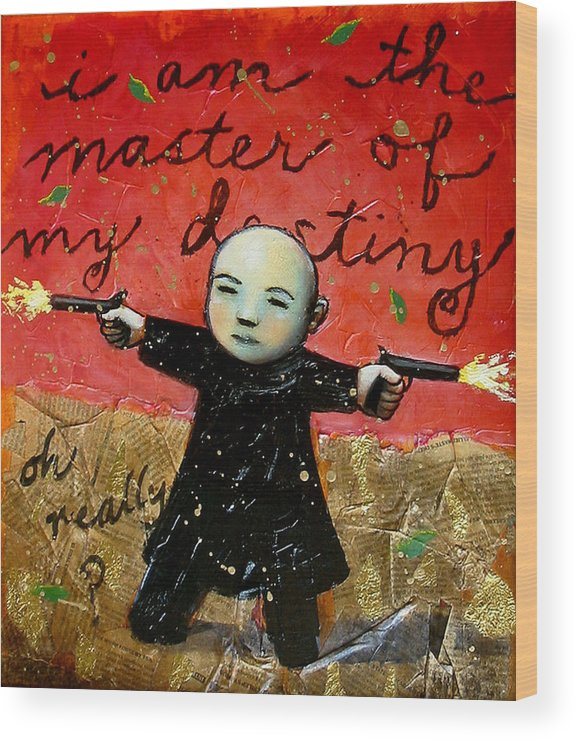 Funny Wood Print featuring the painting I Am The Master Of My Destiny by Pauline Lim
