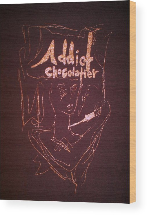 Dark Chocolate Wood Print featuring the drawing Addict Chocolatier by Ayka Yasis