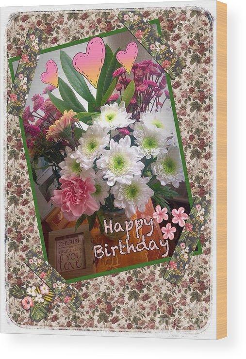 Happy Birthday Flowers Wood Print By Joan Violet Stretch