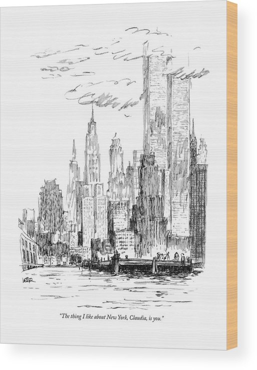 Nyc Wood Print featuring the drawing The Thing I Like About New York by Robert Weber