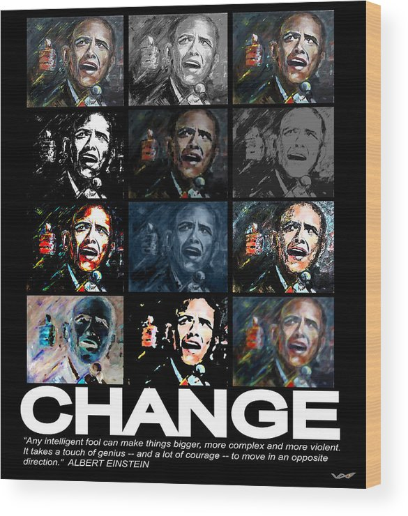 Obama Wood Print featuring the mixed media Change - Barack Obama by Valerie Wolf