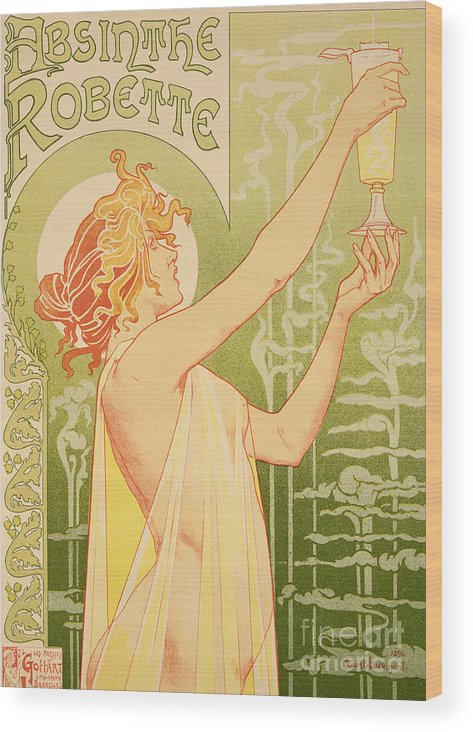 Advert; Advertisement; Alcohol; Liqueur; Alcoholic Drink; Beverage; Art Nouveau; Female; Holding Up A Glass Wood Print featuring the painting Reproduction Of A Poster Advertising 'robette Absinthe' by Livemont