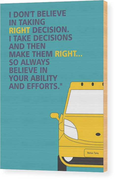 I Dont Believe In Taking Right Decision Quotes Poster Wood Print By