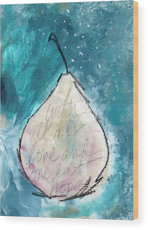 Love Wood Print featuring the painting Love And Hope Pear- Art By Linda Woods by Linda Woods