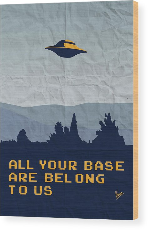 Classic Wood Print featuring the digital art My All Your Base Are Belong To Us Meets X-files I Want To Believe Poster by Chungkong Art