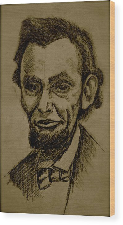 Abraham Lincoln Wood Print featuring the drawing Abraham's Lincoln. by Katie Ransbottom