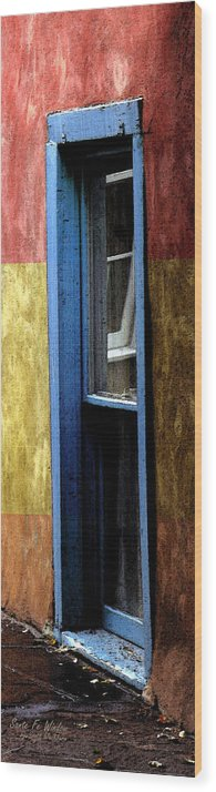 New Mexico Wood Print featuring the photograph Santa Fe Window by Scott Washburn