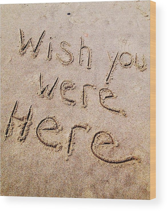 Wood Print featuring the pyrography Wish You Were Here by Alecia Pashia