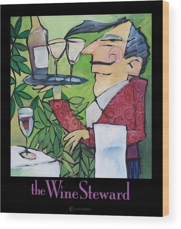 Wine Wood Print featuring the painting The Wine Steward - Poster by Tim Nyberg