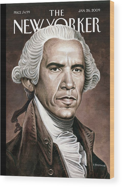 Obama Wood Print featuring the painting New Yorker January 26th, 2009 by Drew Friedman