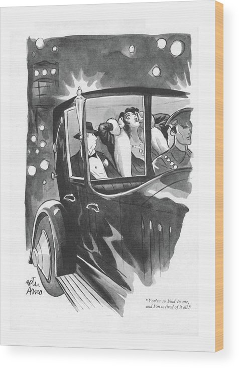 102223 Par Peter Arno (woman To Man In Back Seat Of Car.) Automobiles Wood Print featuring the drawing You're So Kind by Peter Arno