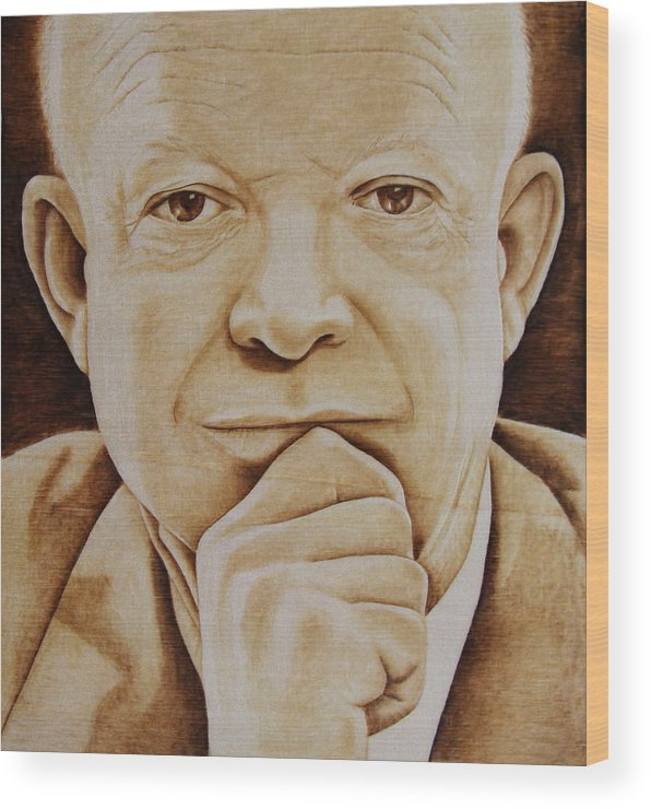 Pyrography; Portrait;; President; Sepia; Human; Eyes; Ears; Eisenhower; Woodburning; Jo Schwartz Wood Print featuring the pyrography Eisenhower - The Man by Jo Schwartz
