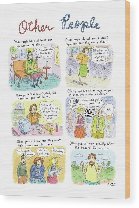 Relationships Motivation Psychology Insecurity  (what Other People Think.) 121707 Rch Roz Chast Wood Print featuring the drawing Other People by Roz Chast
