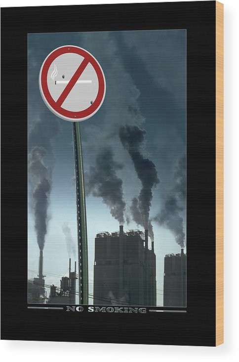 Smog Wood Print featuring the photograph No Smoking by Mike McGlothlen