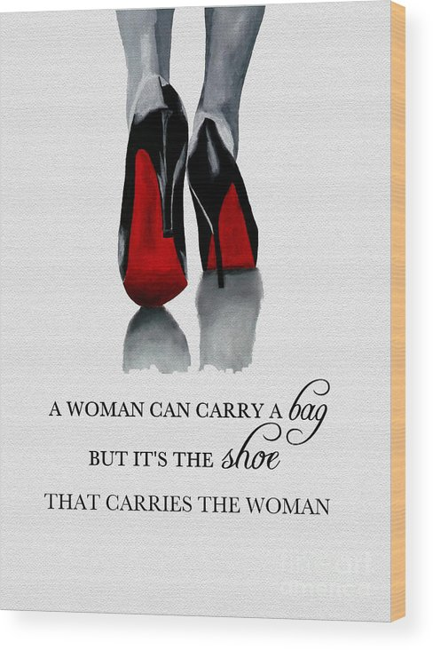 Christian Louboutin Wood Print featuring the mixed media It's The Shoe That Carries The Woman by My Inspiration