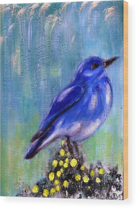Nature Wood Print featuring the painting Blue bird by Joseph Ferguson