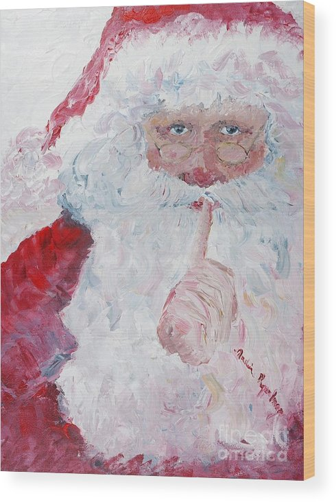 Santa Wood Print featuring the painting Santa Shhhh by Nadine Rippelmeyer