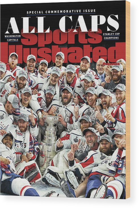 Playoffs Wood Print featuring the photograph All Caps Washington Capitals, 2018 Nhl Stanley Cup Champions Sports Illustrated Cover by Sports Illustrated