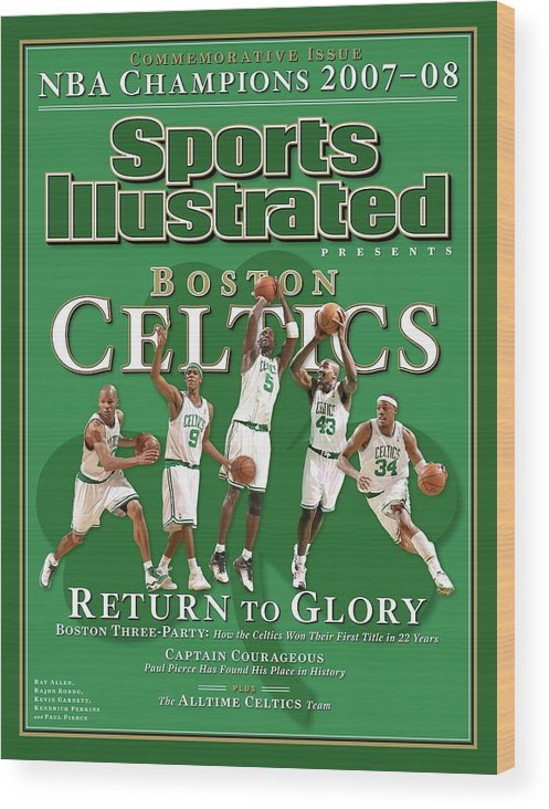 Nba Pro Basketball Wood Print featuring the photograph Boston Celtics, Return To Glory 2008 Nba Champions Sports Illustrated Cover by Sports Illustrated
