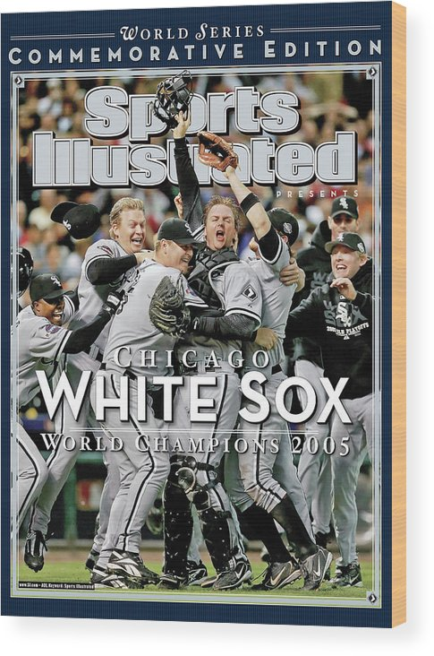 American League Baseball Wood Print featuring the photograph Chicago White Sox, 2005 World Series Champions Sports Illustrated Cover by Sports Illustrated
