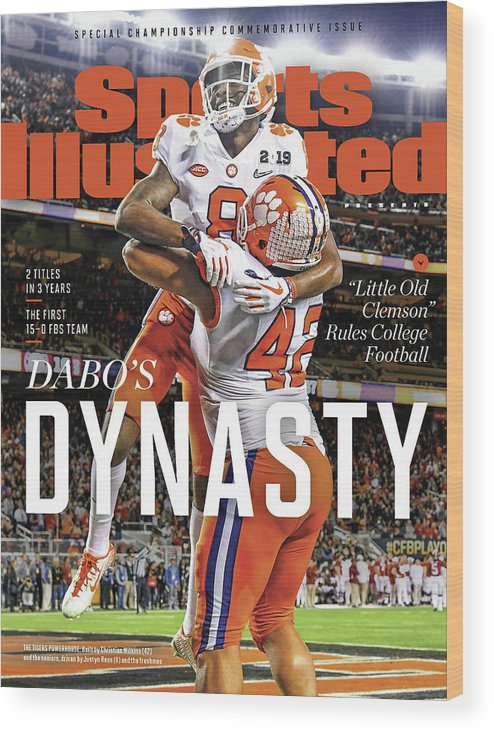 Championship Wood Print featuring the photograph Dabos Dynasty Clemson University, 2019 Cfp National Sports Illustrated Cover by Sports Illustrated
