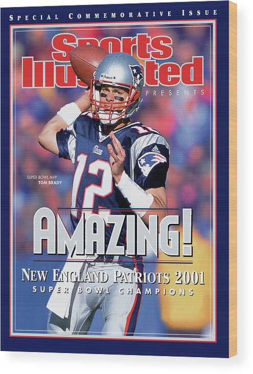 New England Patriots Wood Print featuring the photograph New England Patriots Qb Tom Brady, Super Bowl Xxxvi Sports Illustrated Cover by Sports Illustrated