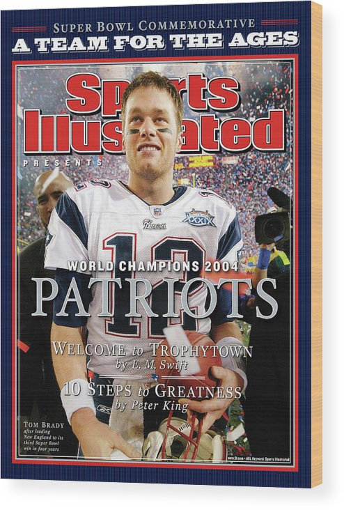 New England Patriots Wood Print featuring the photograph New England Patriots, Super Bowl Xxxix Champions Sports Illustrated Cover by Sports Illustrated