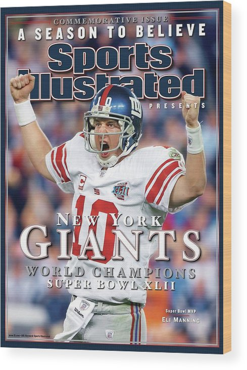 Super Bowl Xlii Wood Print featuring the photograph New York Giants Qb Eli Manning, Super Bowl Xlii Champions Sports Illustrated Cover by Sports Illustrated