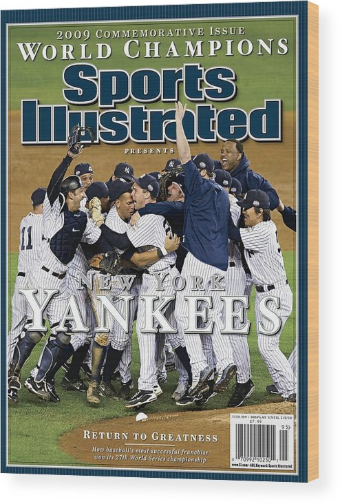American League Baseball Wood Print featuring the photograph New York Yankees, 2009 World Series Sports Illustrated Cover by Sports Illustrated
