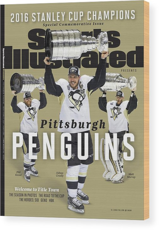 Playoffs Wood Print featuring the photograph Pittsburgh Penguins 2016 Stanley Cup Champions Sports Illustrated Cover by Sports Illustrated