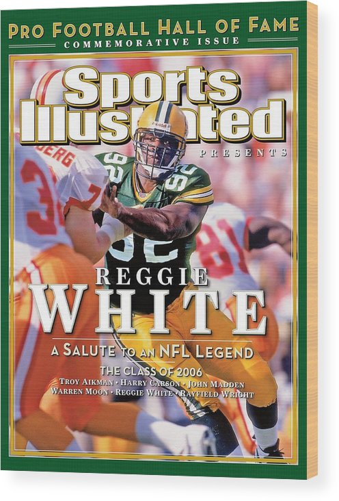 Tampa Wood Print featuring the photograph Reggie White, 2006 Pro Football Hall Of Fame Class Sports Illustrated Cover by Sports Illustrated