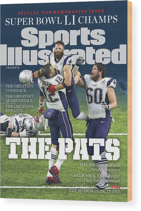 New England Patriots Wood Print featuring the photograph The Pats Super Bowl Li Champs Sports Illustrated Cover by Sports Illustrated