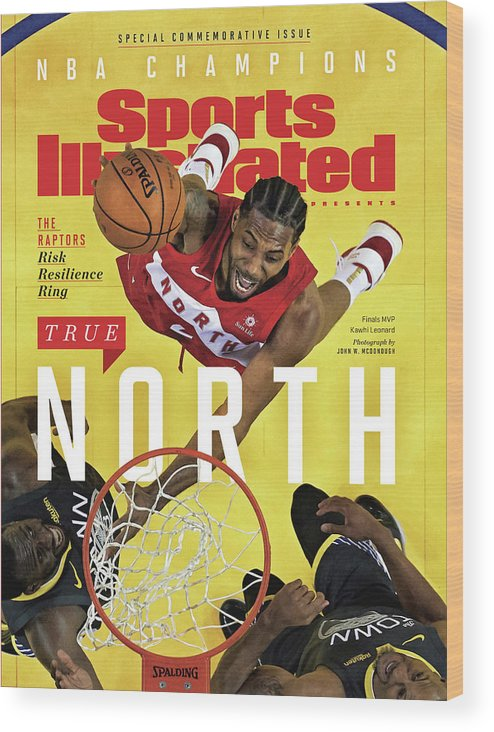 Playoffs Wood Print featuring the photograph True North Toronto Raptors, 2019 Nba Champions Sports Illustrated Cover by Sports Illustrated