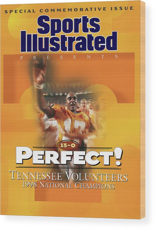 American Football Wood Print featuring the photograph University Of Tennessee, 1998 Ncaa National Champions Sports Illustrated Cover by Sports Illustrated