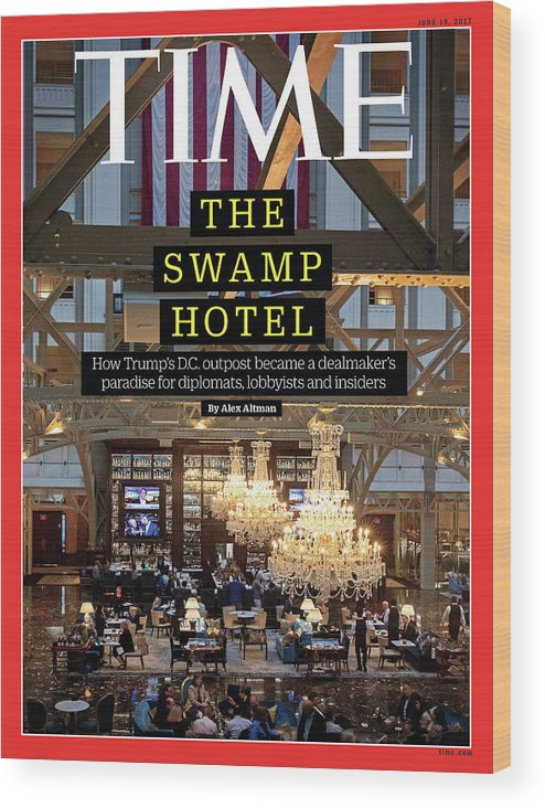 Trump Hotel Wood Print featuring the photograph The Swamp Hotel by Photograph by Christopher Morris VII for TIME