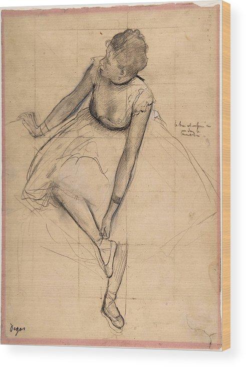 Edgar Degas Wood Print featuring the drawing Dancer Adjusting Her Slipper by Edgar Degas