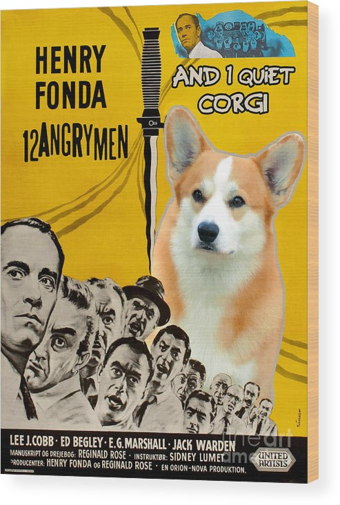 Corgi Wood Print featuring the painting Welsh Corgi Pembroke Art Canvas Print - 12 Angry Men Movie Poster by Sandra Sij