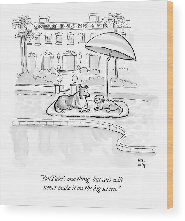 Dogs Wood Print featuring the drawing Wealthy Dogs Discuss Cats In Hollywood by Paul Noth