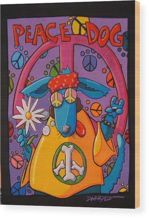 Dog Wood Print featuring the painting Peace Dog by Darryl Willison