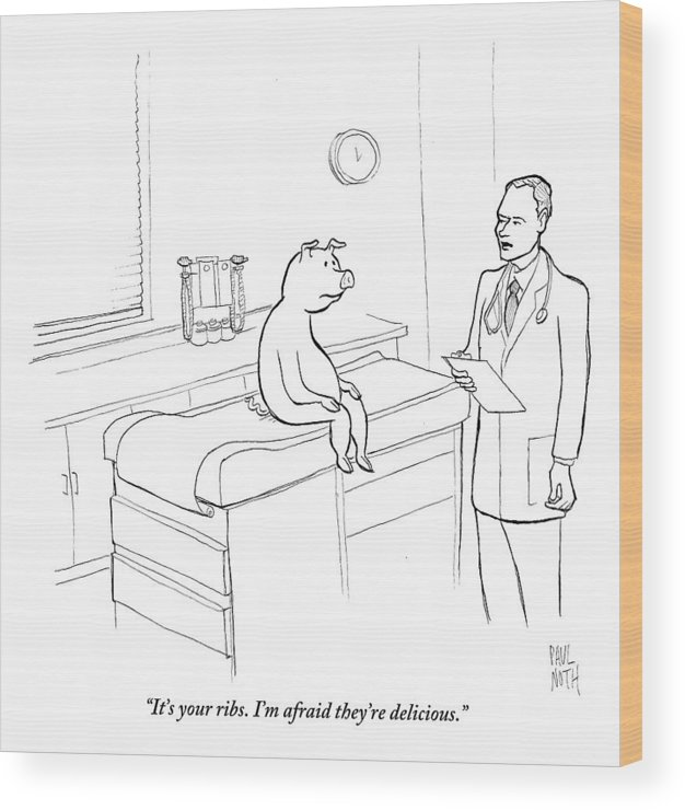 Pigs Wood Print featuring the drawing Doctor To Pig by Paul Noth