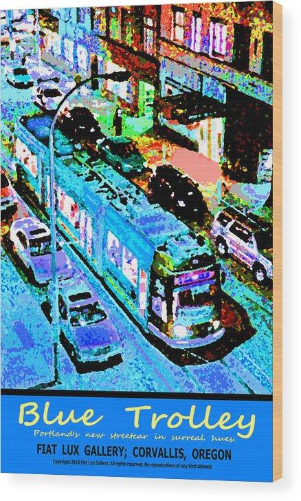 Trolleys Wood Print featuring the digital art Blue Trolley Portland by Michael Moore