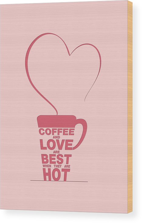Love Art Print Wood Print featuring the digital art Coffee Love Quote Typographic Print Art Quotes, Poster by Lab No 4 - The Quotography Department